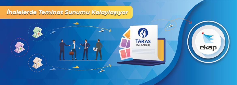 EKAP - Takasbank Kamu Teminat Yönetim Platformu Kurumumuz İşbirliğiyle Devreye Alınmıştır