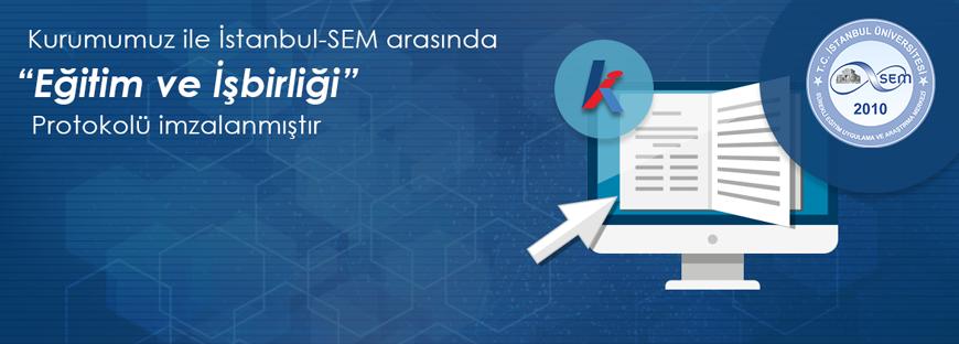 EKAP - Kurumumuz ile İstanbul Üniversitesi Sürekli Eğitim Uygulama ve Araştırma Merkezi (İstanbul-SEM) arasında eğitim ve işbirliği protokolü imzalanmıştır
